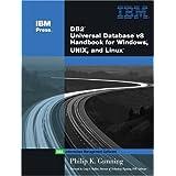 DB2(R) Universal Database V8 Handbook for Windows, UNIX, and Linux (IBM Press Series--Information Management) ~ Philip K. Gunning