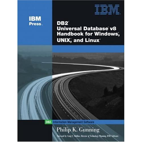 DB2(R) Universal Database V8 Handbook for Windows, UNIX, and Linux (IBM Press Series--Information Management)