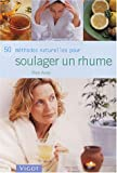 50 mthodes naturelles pour soulager un rhume