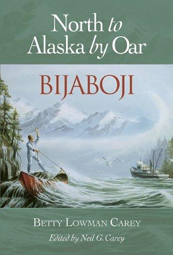 Download Bijaboji: North to Alaska by Oar
