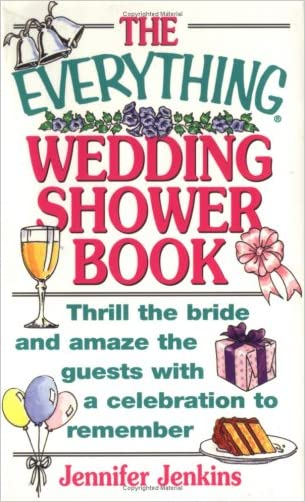 The Everything Wedding Shower Book: Thrill the Bride and Amaze the Guests With a Celebration to Remember