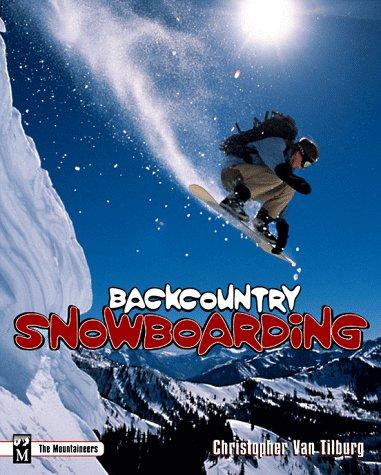 Backcountry Snowboarding, CHRISTOPHER VAN TILBURG