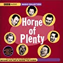 Horne of Plenty  by Eric Merriman, Barry Took Narrated by Jonathan James-Moore, Ron Moody, Bill Pertwee, Andy Merriman, Lyn Took, David Benson