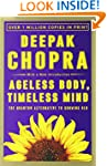 Ageless Body, Timeless Mind: The Quan...