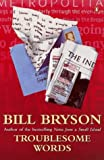 Troublesome Words (0140266402) by Bryson, Bill