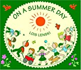 On a Summer Day (Lois Lenski Books) (0375827307) by Lenski, Lois