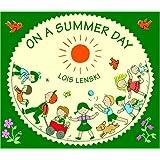 On a Summer Day (Lois Lenski Books) ~ Lois Lenski