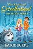 img - for The Secret Scroll (The Secrets of Grindlewood) book / textbook / text book