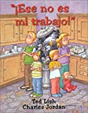 Ese No Es Mi Trabajo! / It's Not My Job (Spanish Edition)