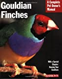 img - for Gouldian Finches (Barron's Complete Pet Owner's Manuals) book / textbook / text book