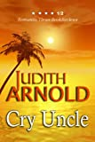 CRY UNCLE - Judith Arnold