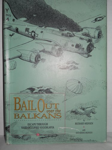 Bail out over the Balkans: Escape through Nazi-occupied Yugoslavia PDF