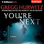 You're Next Audiobook by Gregg Hurwitz Narrated by Scott Brick