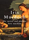 The Sacred and Profane Love Machine (0099433575) by Murdoch, Iris
