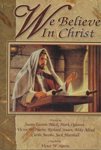 We Believe in Christ