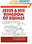 Jesus and His Kingdom of Equals: An I...