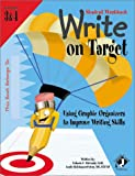 Write on Target: Using Graphic Organizers to Improve Writing Skills (Grades 3 & 4, Student Workbook)