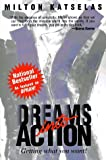 Dreams Into Action: Getting What You Want