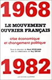 echange, troc Mark Kesselman, Guy Groux - 1968-1982 : le mouvement ouvrier français. Crise économique et changement politique