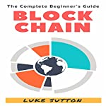 Blockchain: A Complete Beginner's Guide - Master the Game | Luke Sutton