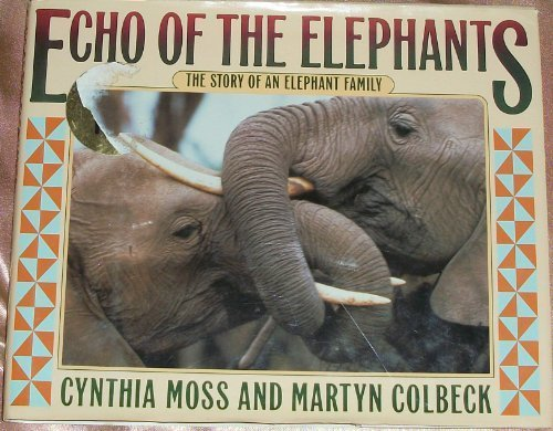 Echo of the Elephants: The Story of an Elephant Family