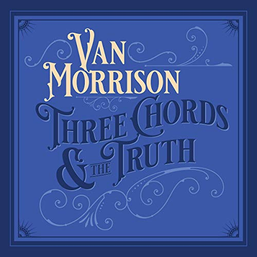 CD : VAN MORRISON - Three Chords And The Truth