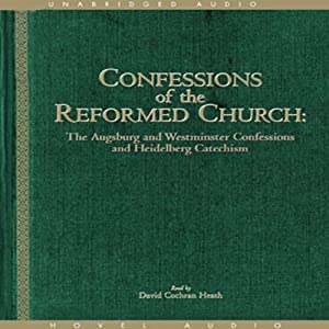 Confessions of the Reformed Church | [Hovel Audio]