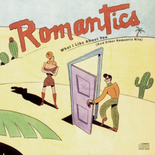 The Romantics - What I Like About You / & Othe - Zortam Music