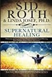 Stories of Supernatural Healing: Signs, Wonders and Miracles
