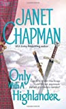 Only With a Highlander (0743486323) by Janet Chapman