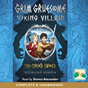 Grim Gruesome Viking Villain: The Cursed Sword | [Rosalind Kerven]