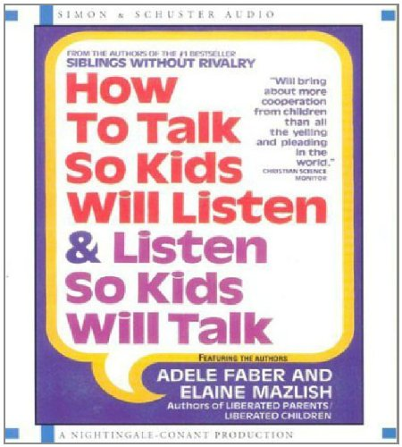 how to talk to kids so kids will listen