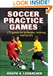 Soccer Practice Games - 3rd Edition