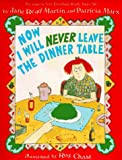 Now I Will Never Leave the Dinner Table (0060247940) by Martin, Jane Read