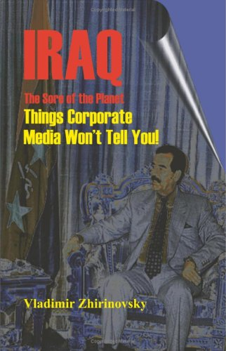 Iraq - The Sore of the Planet: Things Corporate Media Won't Tell You!