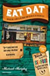 Eat Dat New Orleans: A Guide to the U...