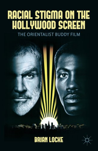 Racial Stigma on the Hollywood Screen: The Orientalist Buddy Film