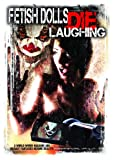 Fetish Dolls Die Laughing [DVD] [2012] [Region 1] [US Import] [NTSC]