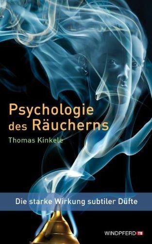 Psychologie des Räucherns (Die starke Wirkung