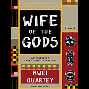 Wife of the Gods: A Novel | [Kwei Quartey]