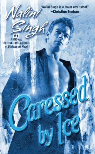 Caressed By Ice (Psy-Changelings, Book 3), Nalini Singh