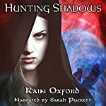 Hunting Shadows: Abyss of Shadows, Book 1 | Rain Oxford