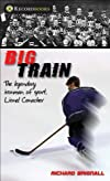 Big Train: The Legendary Ironman of Sport, Lionel Conacher (Recordbooks)