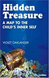 Hidden Treasure: A Map to a Child's Hidden Self: A Map to the Child's Inner Self
