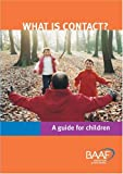 What Is Contact?: A Guide for Children Hedi Argent