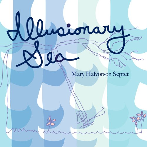 Mary Halvorson Septet-Illusionary Sea-CD-FLAC-2013-NBFLAC Download