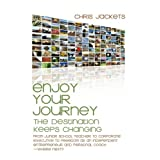 Enjoy Your Journey: The Destination Keeps Changing ~ Chris Jackets