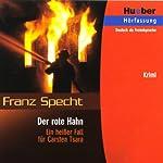 Carsten Tsara - Der rote Hahn | Franz Specht