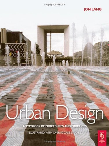 Urban Design: A typology of Procedures and Products....
