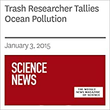 Trash Researcher Tallies Ocean Pollution (       UNABRIDGED) by Julia Rosen Narrated by Mark Moran